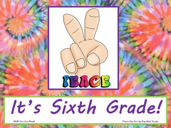 Peace It's Sixth Grade! Poster/Sign FREE! Tie Dye Classroo