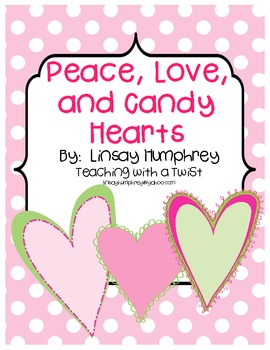Peace, Love and Candy Hearts:  Math & Literacy Activities