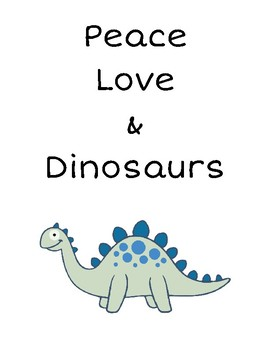 Peace, Love, and Dinosaurs Sign