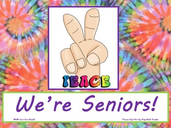 Peace We're Seniors! Poster/Sign FREE! Tie Dye Classroom Decoration
