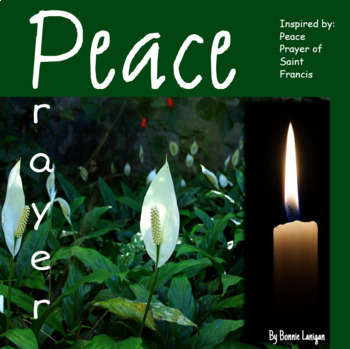 Peace Prayer:  Prayer of St. Francis Adapted Core Competencies