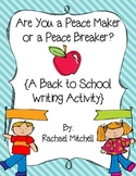 Peace maker/Peace breaker Writing Activity- Back to School!