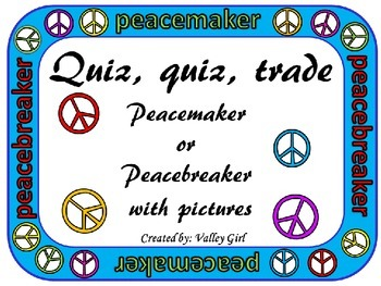 Peacemaker / Peacebreaker: Quiz, quiz, trade  Back to scho
