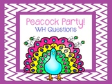 Peacock Party WH Questions
