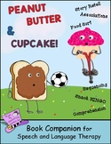Peanut Butter & Cupcake:  A Book Companion for Speech & Language Therapy