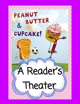 Peanut Butter & Cupcake  --  A Reader's Theater