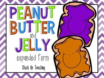 Peanut Butter & Jelly Expanded Form (A Write the Room Activity)