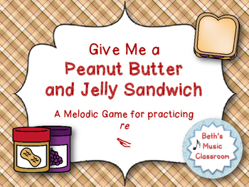 Peanut Butter & Jelly Sandwich Interactive Melodic Reading Game {Re} Kodaly