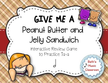 Peanut Butter & Jelly Sandwich Rhythm Reading Game - Ta-a/Half (Kodaly Review)