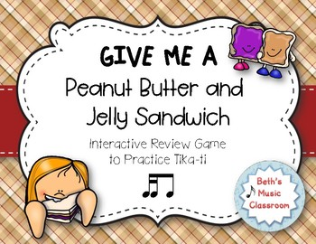 Peanut Butter & Jelly Sandwich Rhythm Reading Game - Tika-ti (Kodaly Review)