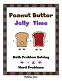 Peanut Butter Jelly Time Math Word Problems - Add, Subtract, Multiply and Divide