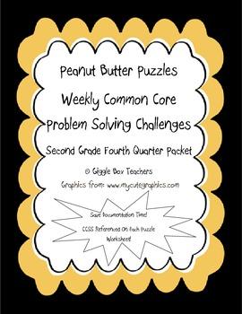 Peanut Butter Math 4 Puzzles CCSS Problem Solving Challenges-2nd Gr 4th Qtr Pack