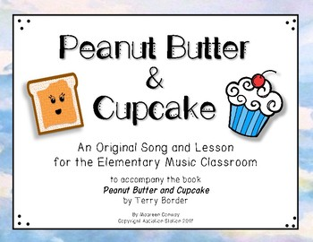 Peanut Butter and Cupcake {Story+Song} Children's Literature in Elementary Music