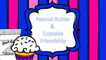 Peanut Butter and Cupcake Friendship Activities