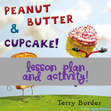 Peanut Butter and Cupcake: Lesson Plan and Activity