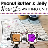 Peanut Butter and Jelly: How To Writing Unit | Expository Writing