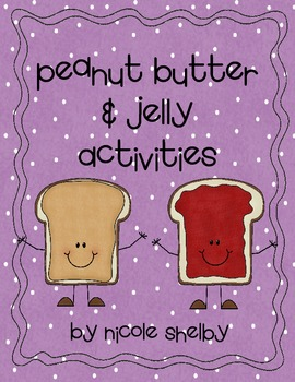 Peanut Butter and Jelly Activities