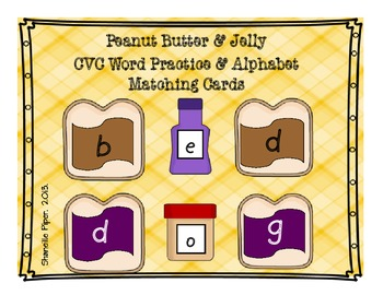 Peanut Butter and Jelly CVC Word Practice Cards & Alphabet Match Cards
