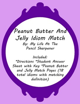 Idioms Match -Peanut Butter and Jelly Theme- figurative language practice