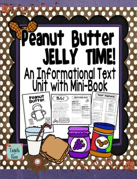 Peanut Butter and Jelly Informational Text Unit
