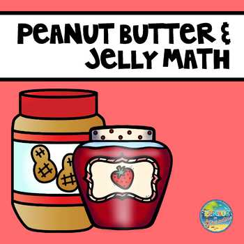 Peanut Butter and Jelly Math and More