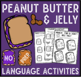 Peanut Butter and Jelly (PB &J) Quick NO PREP Language Pack