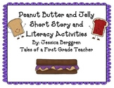 Peanut Butter and Jelly Short Story and Literacy Activities