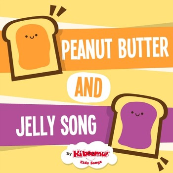 Peanut Butter and Jelly Song