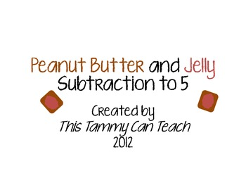 Peanut Butter and Jelly Subtraction to 5