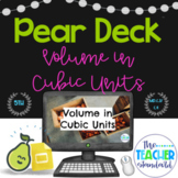 Pear Deck™ Volume in Cubic Units Fifth Grade