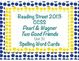 Pearl & Wagner: Two Good Friends~Reading Street 2013 CCSS