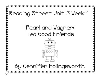 Pearl and Wagner Reading Street Unit 3 Week 1