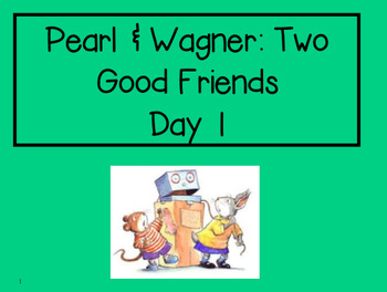 Pearl and Wagner: Two Good Friends 2nd Grade Reading Stree