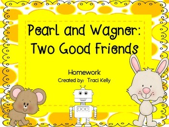 Pearl and Wagner: Two Good Friends Homework - Scott Foresman 2nd Grade