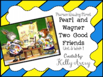 Pearl and Wagner Two Good Friends Reading Street 2nd Grade 3.1