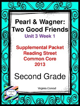 Pearl and Wagner:  Two Good Friends:  Reading Street Supplemental Packet