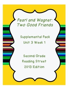 Pearl and Wagner: Two Good Friends, Reading Street Unit 3 Week 1 Resource Pack