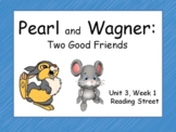 Pearl and Wagner: Two Good Friends, Unit 3, Week 1, PowerPoint, 2nd Grade