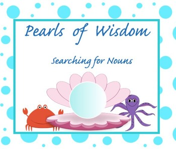 Pearls of Wisdom Searching For Nouns