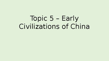 Pearson My World Interactive World History Topic 5 PowerPoint Ancient China