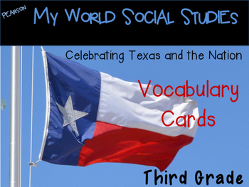 Pearson My World Texas Social Studies Vocabulary Cards ~TEKS BASED~