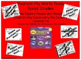 "Pearson My World Texas Social Studies Gr. 2 ""We Explore Texas"" Ch 1:Lessons 1-6"