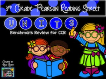 Pearson Reading Street CCR Unit 3 Balanced Assessment Review