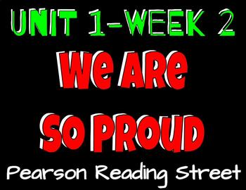Pearson Reading Street: Unit 1 Week 2-We Are So Proud