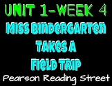 Pearson Reading Street: Unit 1 Week 4- Miss Bindergarten Takes a Field Trip