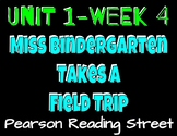 Pearson Reading Street: Unit 1 Week 4- Miss Bindergarten T