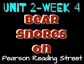 Pearson Reading Street: Unit 2 Week 4- Bears Snores On