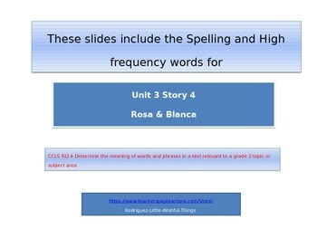 2nd grade Unit 3 Story 4 Rosa & Blanca Spelling & High Frequency words