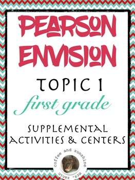 Pearson Realize Envision Topic 1 Centers, Activities, Resources for first grade