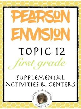 Pearson Realize Envision Topic 12 Centers, Activities, Resources for first grade